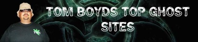 Tom Boyds GHOST sites